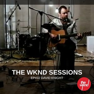 The Wknd Sessions Ep. 32: David Knight