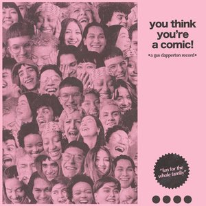 You Think You're a Comic! - EP