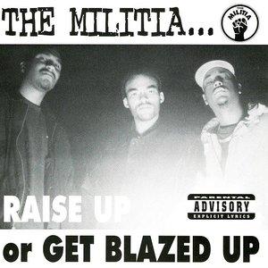 Raise Up Or Get Blazed Up