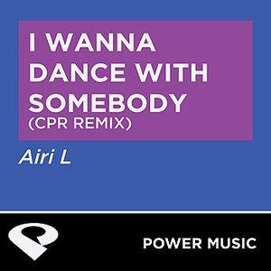 I Wanna Dance With Somebody - Single