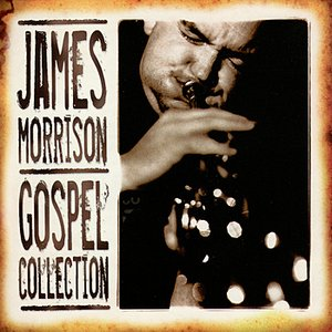 James Morrison: Gospel Collection Volume One