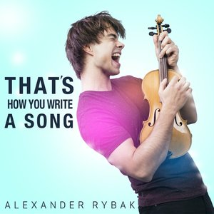 That's How You Write A Song