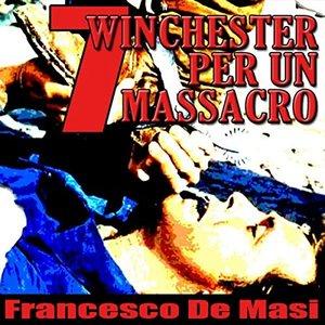 7 Winchester per un Massacro - Seven Winchesters for a Massacre - Renegade Riders