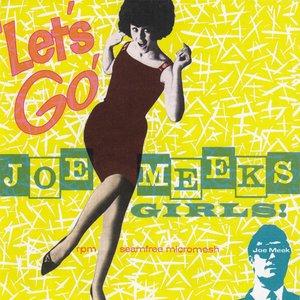 Joe Meek Presents - Let's Go! Joe Meek's Girls