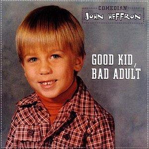 Good Kid, Bad Adult