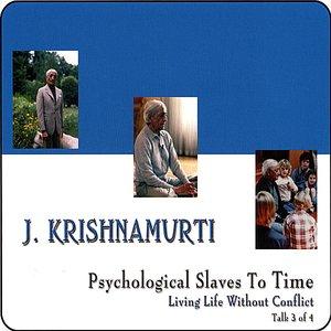 Psychological Slaves to Time