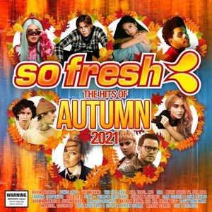 So Fresh: The Hits Of Autumn 2021