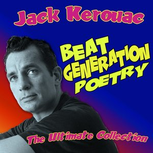 Beat Generation Poetry - The Ultimate Collection