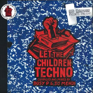 Let the Children Techno (Compiled and Mixed By Busy P & DJ Mehdi)