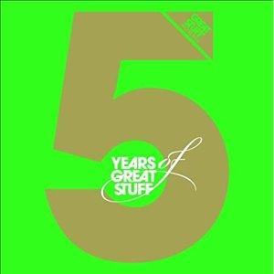 5 Years Of Great Stuff