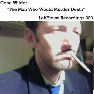 """The Man Who Would Murder Death"""