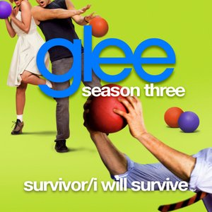 Survivor / I Will Survive (Glee Cast Version)