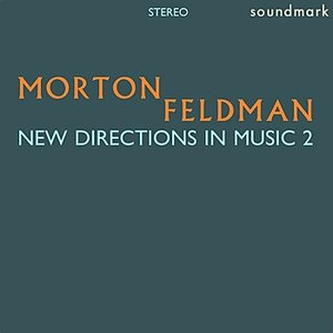 Morton Feldman: New Directions in Music 2 (Stereo) - The 1958-1959 Masterworks Recordings