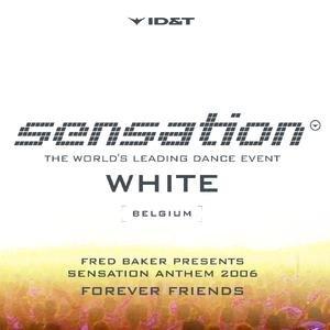 Forever Friends (Sensation Anthem 2006)