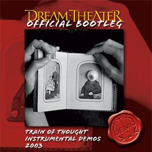 Dream Theater - Train Of Thought Instrumental Demos 2003 - Zortam Music