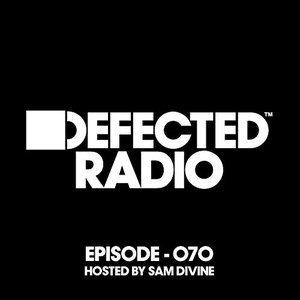 Defected In The House Radio Show Episode 041 (hosted by Sam Divine)