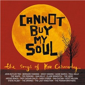 Cannot Buy My Soul (A Kev Carmody Tribute)