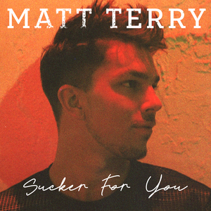 Matt Terry - Sucker for You