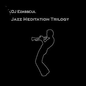 Jazz Meditation Trilogy (Deluxe Edition)