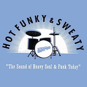 Hot Funky & Sweaty: The Sound of Heavy Soul & Funk Today