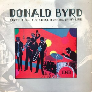 Album artwork for Thank You...For F.U.M.L. (Funking Up My Life) by Donald Byrd