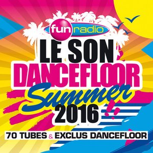 Le Son Dancefloor Summer 2016 - 70 Tubes