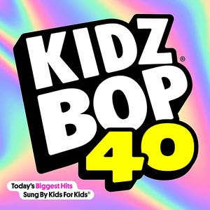 Poster for KIDZ BOP 40 by KIDZ BOP Kids
