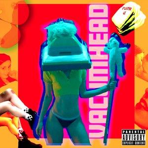 VACUMHEAD [Explicit]