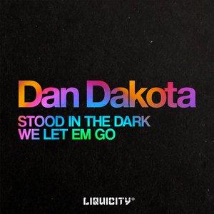 Stood In The Dark / We Let Em Go