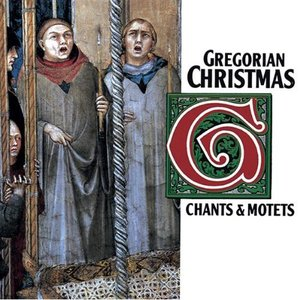 Gregorian Christmas: Chants & Motets