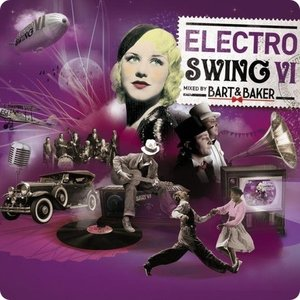 Electro Swing VI by Bart & Baker