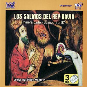 Los Salmos Del Rey David - Primera parte - Salmos 1 al 87 (Unabridged)