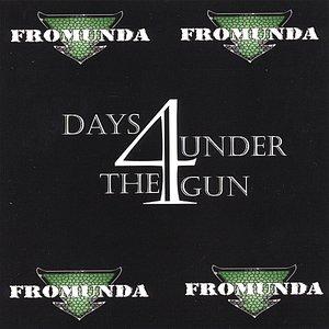 Fromunda & 4 Days Under the Gun