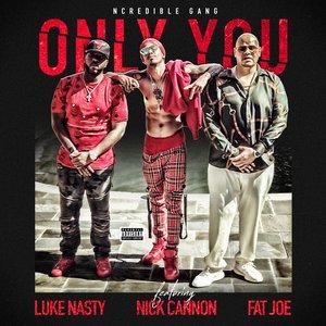 Only You (With Nick Cannon, Fat Joe & DJ Luke Nasty)