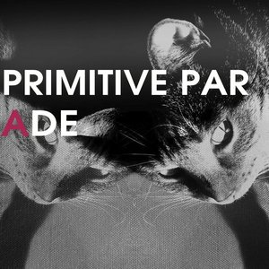 Primitive Parade