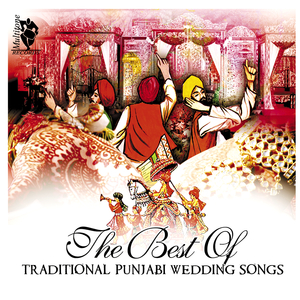 The Best Of Traditional Punjabi Wedding Songs