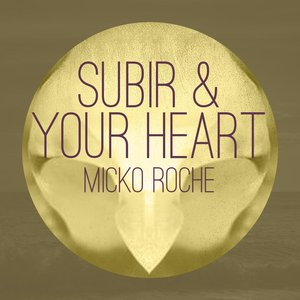 Subir & Your Heart