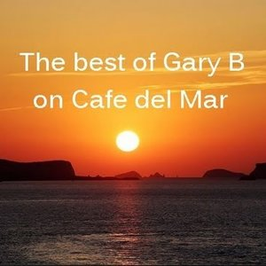 The Best of Gary B On Cafe Del Mar
