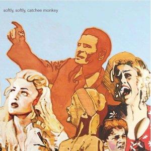 Softly, Softly Catchee Monkey