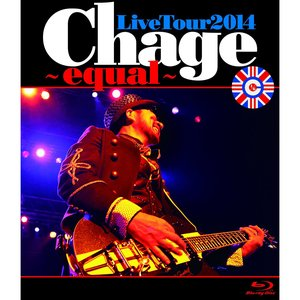 ChageLiveTour2014 ~ equal ~