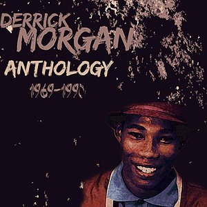 Derrick Morgan Anthology