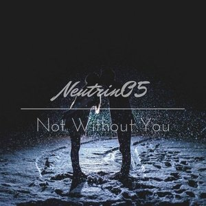 Not Without You