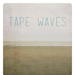 Tape Waves