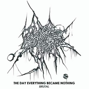 The Day Everything Became Nothing - Brutal - Lyrics2You