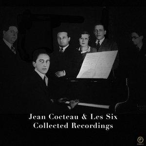 Jean Cocteau & Les Six, Collected Recordings