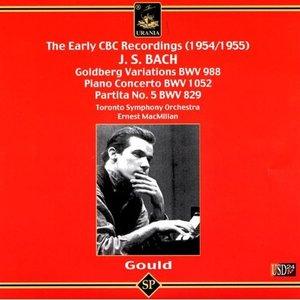Glen Gould Plays Bach Piano Works: Piano Concerto in D Major BWV 1052, Goldberg Variations, Partita No. 5 in G Major BWV 829