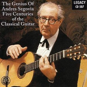 Immagine per 'The Genius Of Andres Segovia - Five Centuries Of The Classical Guitar'