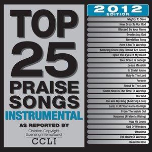 Top 25 Praise Songs Instrumental 2012 Edition