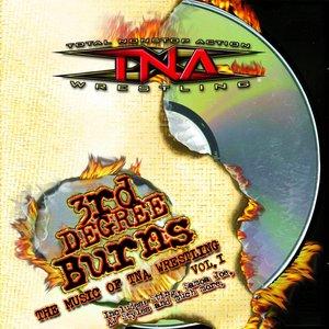 3rd Degree Burns: The Music of Tna Wrestling Vol.1