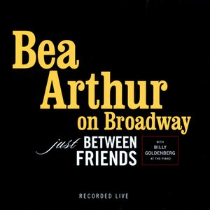 On Broadway: Just Between Friends [Live]